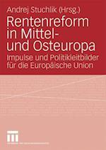 Rentenreform in Mittel- Und Osteuropa