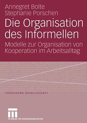 Bog, paperback Die Organisation Des Informellen af Stephanie Porschen, Annegret Bolte