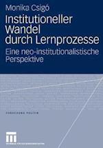Institutioneller Wandel Durch Lernprozesse af Monika Csigó, Monika Csig