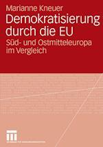 Demokratisierung Durch Die Eu af Marianne Kneuser