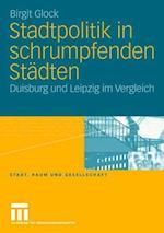 Stadtpolitik in Schrumpfenden Stadten af Birgit Glock