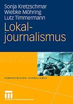Lokaljournalismus af Sonja Kretzschmar, Lutz Timmermann, Wiebke M. Hring