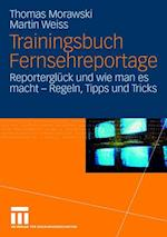 Trainingsbuch Fernsehreportage af Thomas Morawski, Martin Weiss