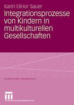 Integrationsprozesse Von Kindern in Multikulturellen Gesellschaften af Karin Elinor Sauer