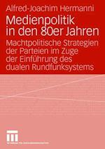 Medienpolitik in Den 80er Jahren af Alfred-Joachim Hermanni