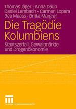 Die Tragodie Kolumbiens af Thomas J. Ger, Daniel Lambach, Anna Daun