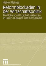 Reformblockaden in Der Wirtschaftspolitik af Heiko Pleines