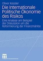 Die Internationale Politische Okonomie Des Risikos af Oliver Kessler, Oliver Flugel-Martinsen, Oliver Fl Gel-Martinsen