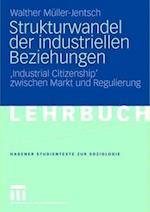 Strukturwandel Der Industriellen Beziehungen af Walther Muller-Jentsch, Walther M. Ller-Jentsch