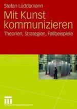 Mit Kunst Kommunizieren af Stefan Luddemann, Stefan L. Ddemann