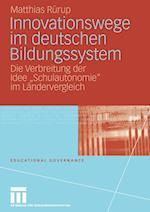 Innovationswege Im Deutschen Bildungssystem af Matthias Rurup, Matthias Reurup, Matthias R. Rup