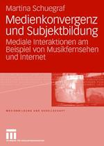 Medienkonvergenz Und Subjektbildung af Martina Schuegraf