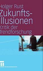 Zukunftsillusionen af Holger Rust