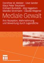 Mediale Gewalt af Dorothee M. Meister, Klaus Peter Treumann, Uwe Sander