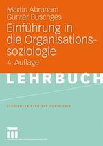 Einführung in Die Organisationssoziologie af Gunter Buschges, Martin Abraham