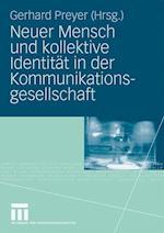 Neuer Mensch Und Kollektive Identitat in Der Kommunikationsgesellschaft