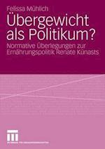 Ubergewicht ALS Politikum? af Felissa M. Hlich, Felissa Meuhlich, Felissa Muhlich
