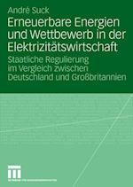 Erneuerbare Energien Und Wettbewerb in Der Elektrizitatswirtschaft af Andre Suck, Andrae Suck, Andr Suck