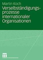 Verselbstandigungsprozesse Internationaler Organisationen af Martin Koch
