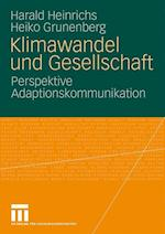 Klimawandel Und Gesellschaft af Heiko Grunenberg, Harald Heinrichs