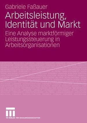 Arbeitsleistung, Identität Und Markt