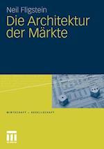 Die Architektur Der Markte af Neil Fligstein