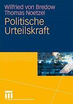 Politische Urteilskraft af Wilfried von Bredow, Thomas Noetzel, Wilfried von Bredow