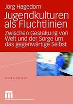 Jugendkulturen ALS Fluchtlinien af Jorg Hagedorn, J. Rg Hagedorn, Jeorg Hagedorn