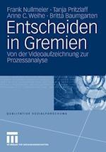 Entscheiden in Gremien af Frank Nullmeier, Tanja Pritzlaff, Anne C. Weihe