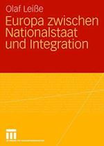 Europa Zwischen Nationalstaat Und Integration af Olaf Leisse, Olaf Lei E.