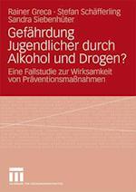 Gefahrdung Jugendlicher Durch Alkohol Und Drogen? af Sandra Siebenh Ter, Rainer Greca, Stefan Sch Fferling