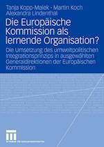 Die Europaische Kommission ALS Lernende Organisation? af Alexandra Lindenthal, Tanja Kopp-Malek, Martin Koch