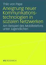 Aneignung Neuer Kommunikationstechnologien in Sozialen Netzwerken af Thilo von Pape, Thilo von Pape