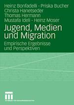 Jugend, Medien Und Migration af Priska Bucher, Heinz Bonfadelli, Christa Hanetseder