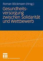 Gesundheitsversorgung Zwischen Solidaritat Und Wettbewerb