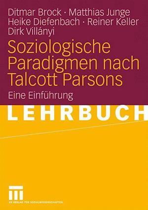 Bog, paperback Soziologische Paradigmen Nach Talcott Parsons af Heike Diefenbach, Ditmar Brock, Matthias Junge