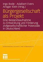 Burgergesellschaft ALS Projekt (B Rgergesellschaft Und Demokratie, nr. 29)