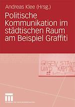 Politische Kommunikation Im Stadtischen Raum Am Beispiel Graffiti