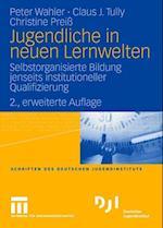Jugendliche in Neuen Lernwelten af Peter Wahler, Claus J. Tully, Christine Prei