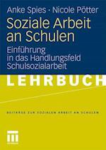 Soziale Arbeit an Schulen af Nicole Potter, Nicole P. Tter, Anke Spies