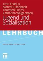 Jugend Und Sozialisation af Thorsten Fuchs, Marcel Eulenbach, Jutta Ecarius