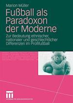 Fußball ALS Paradoxon Der Moderne