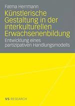 Kunstlerische Gestaltung in Der Interkulturellen Erwachsenenbildung af Fatma Herrmann