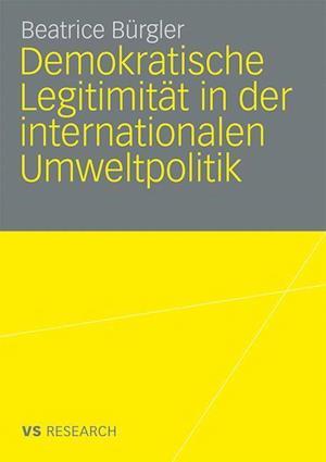 Demokratische Legitimität in Der Internationalen Umweltpolitik