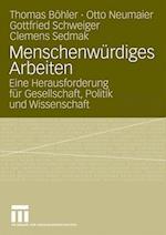 Menschenwurdiges Arbeiten af Thomas B. Hler, Otto Neumaier, Gottfried Schweiger