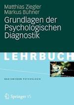 Grundlagen Der Psychologischen Diagnostik af Matthias Ziegler, Markus Buhner