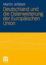 Deutschland Und Die Osterweiterung Der Europäischen Union af Martin Jerabek