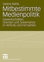 Mitbestimmte Medienpolitik af Sabine Nehls
