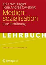 Mediensozialisation af Ilona Andrea Cwielong, Verena Kratzer, Kai-Uwe Hugger