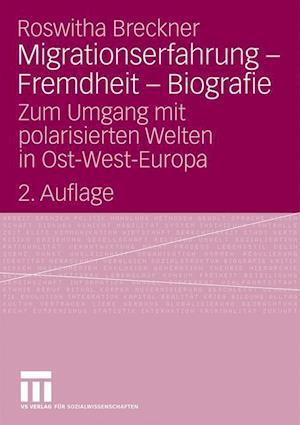 Migrationserfahrung - Fremdheit - Biografie
